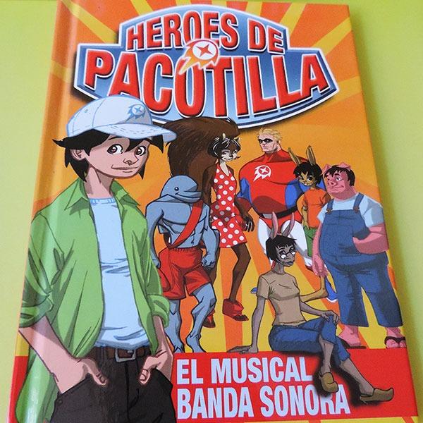 Héroes de Pacotilla – El Musical